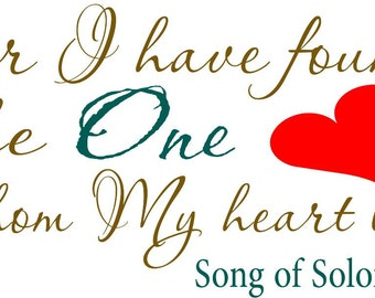 For I have found the one .. Song of Solomon
