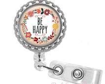 Retractable Badge Reel - Bottlecap Retractable Badge Reel - Hospital School - Quote Inspire Badge Reel - Be Happy Badge Holder