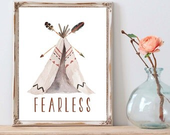Fearless, Fearless Quote, Fearless Print, Fearless Teepee Print, Tribal Teepee Print, Tribal Arrows, Tribal Nursery Art, Wall Art, Printable