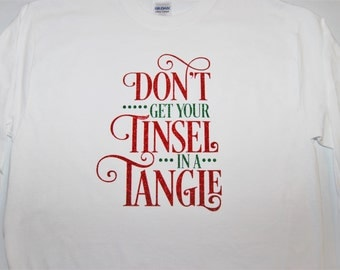 Don't Get Your Tinsel In a Tangle - Long Sleeve Christmas Shirt - Glitter Vinyl