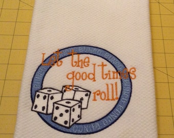 Let The Good Times Roll! Embroidered Kitchen Hand Towel for the BUNCO Enthusiast. Williams Sonoma All Purpose Kitchen Towel, XL