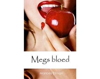 Megs blood (part 1)