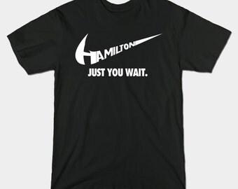 Hamilton - Just you wait.