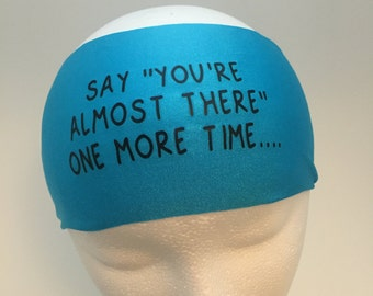 Running Headband ~Yoga Headband~ Workout Headband - say you're almost there