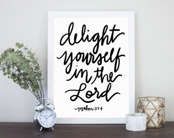 Delight Yourself in the Lord Psalm 37:4 Digital Download Scripture