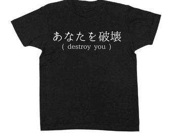 Japanese Destroy You Shirt