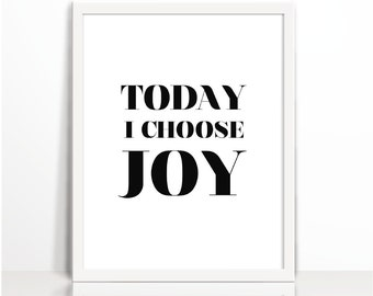Today I choose Joy, Positive Printable, Positive Quote,  Typography Print, Art Printable, Wall Decor, Cubical Decor,  Printable, type, joy