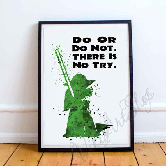 Yoda Quote Try Not: Yoda Quote Do Or Do Not There Is No Try Yoda Poster Print