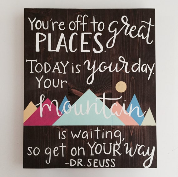 Dr Seuss Today Is Your Day Quote: Handcrafted Wood Sign Dr. Seuss Quote By Shopthepaintedplank