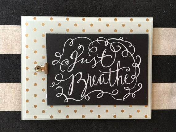 "Custom Calligraphy ""JUST BREATHE"" White  Ink Chalkboard Art Print / Heavyweight Chalkboard Paper and Chalk Pen / Frameable /"