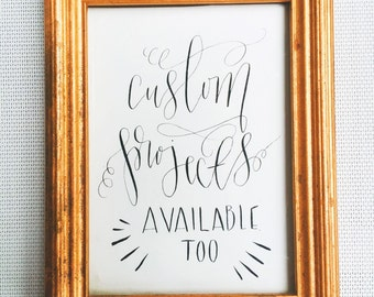 CUSTOM hand-lettered calligraphy piece