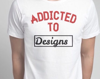 Addicted to designs t-shirt