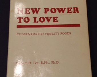 New Power to Love William H. Lee Ph.D 1987