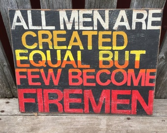 Few Become Firemen - Hand Painted Sign