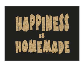 Happiness is homemade, Printable Art,  digital print, Instant Download, Wall Art, Wall Print, home decor.