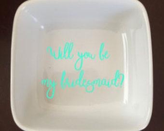 Will you Be my Bridesmaid Ring Dish