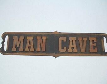 Man Cave Rustic Sign - Metal - Vintage - Distressed - Antique