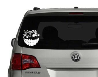 We're All Mad Here Decal - Vinyl Sticker, Vinyl Decal - Car Decal, Laptop Sticker, Window or Bumper Sticker Madhatter