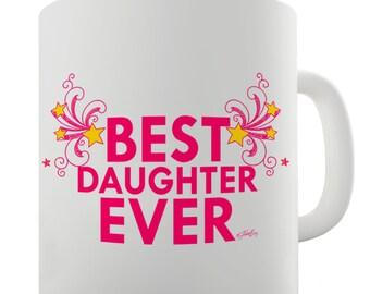 Best Daughter Ever Ceramic Mug