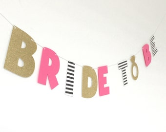 Kate Spade Inspired Bride to Be Banner, Bridal Shower Banner, Bachelorette Party, Soon to Be Bride, Wedding Photo Prop, Bridal Shower Decor