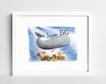 Dream Big Little One Whale Print   Ocean Nursery Watercolor Decor   Nursery Quote