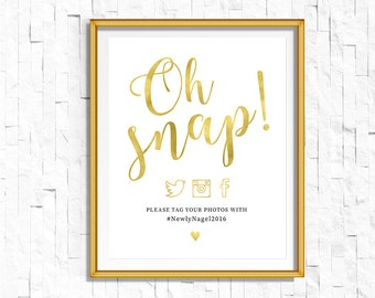 Gold Wedding Hashtag Sign | DIY PRINTABLE Wedding Ceremony Reception | Oh snap | Gold Foil Calligraphy Print | Suite | WS1