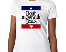 Don't Mess With Texas Ladies T Shirt Country Girl Tee New Womens Girls Female Short Sleeve T-Shirt Texan