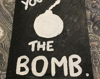 You're The Bomb: Original, One-of-a-Kind Greetings Card