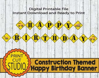 Construction Themed Happy Birthday Banner -  INSTANT DOWNLOAD - Printable Digital File - Dump Truck Construction