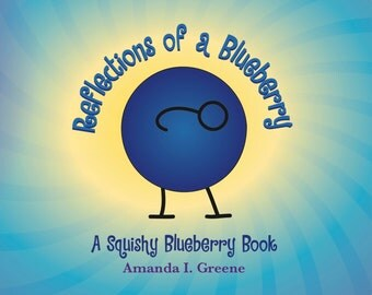 Reflections of a Blueberry (Picture Book for Ages 3-10