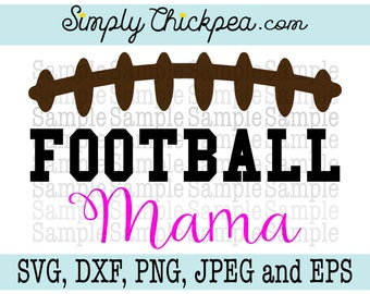 SVG, DXF, PNG, cutting file Jpeg and Eps - Football Mama - Football Design - Perfect for Shirts - Cameo Cricut Cutting File or Iron On