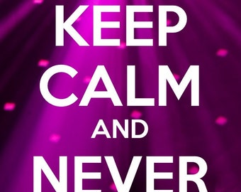 Keep Calm & Never Give Up Print