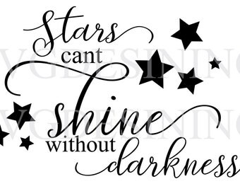 Stars cant shine without darkness SVG PNG DXF