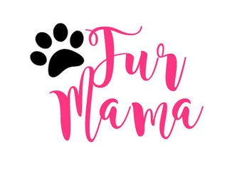 Fur Mama Decal, Fur Mom, Animal Lovers, Sticker, Labels, Tags, Dog Mom Decal, Adopt Decal, Paw Print Decal, Dog Decal
