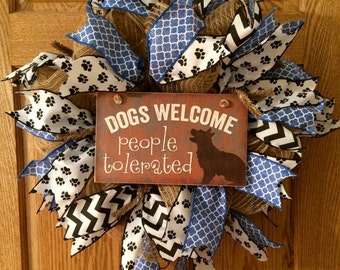 Dogs Welcome, People tolerated -- Poly Jute Deco Mesh Wreath