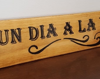 Un Dia A la Vez - One day at a time- Spanish saying and quotes - Spanish signs - Wall hangings, home and living- Home decor- Gift