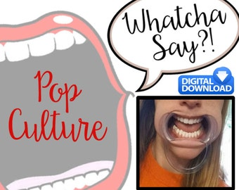 Pop Culture Phrases for Open Mouth Game - INSTANT DOWNLOAD 50 New Phrases - 18+ - Watchcha Say?! -Dentist Mouth Opener Game - Current Words
