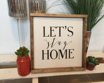 Let's Stay Home Sign | 12x12