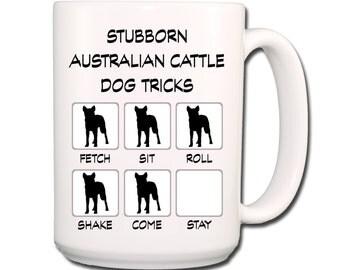 Australian Cattle Dog Stubborn Tricks Large 15 oz Coffee Mug