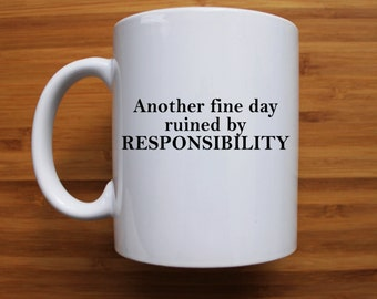 Another fine day ruined by responsibility mug