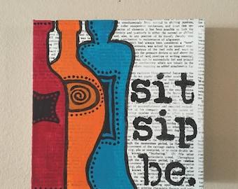 Sit Sip Be - Handpainted Canvas