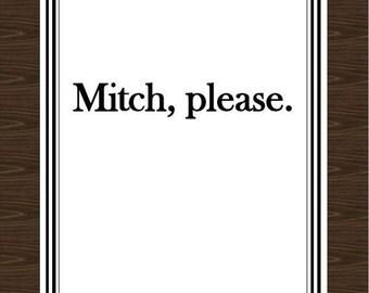 Mitch Please Print, Kevin Hart Print, 8.5x11