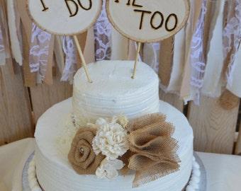 Rustic Cake Topper, Wedding Cake Topper, Burlap Cake Topper, Wood Cake Topper, I Do Me Too Cake Topper, Rustic Wedding, Burlap Wedding