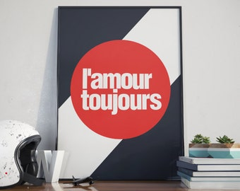 Inspirational quote, quote prints, quote posters, happy art,l'amour toujours, love quotes, wall art