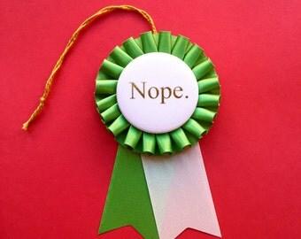 SALE Nope Award Ribbon Rosette in Green, Gold & White Prize Ribbon