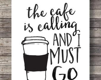 The cafe is calling and I must go | Printable Coffee wall art | Coffee lovers gift | Printable coffee art | Cafe art print