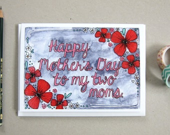Lesbian Mother's Day Card - Card for Two Moms - Gay Mother's Day Card - Blank Card - Blank Greeting Card - Happy Mother's Day to My Two Moms