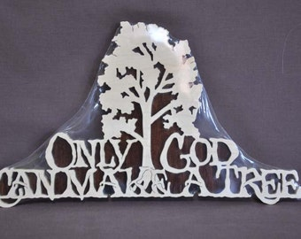 Only God Can Create a Tree  Wall Hanging Biblical Wall Art
