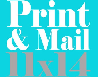 Print & Mail Option ~ 11x14 Print with Free Shipping