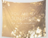 wall tapestry-inspiring quote- song lyrics-love-sunshine-yellow-nature photo wall art